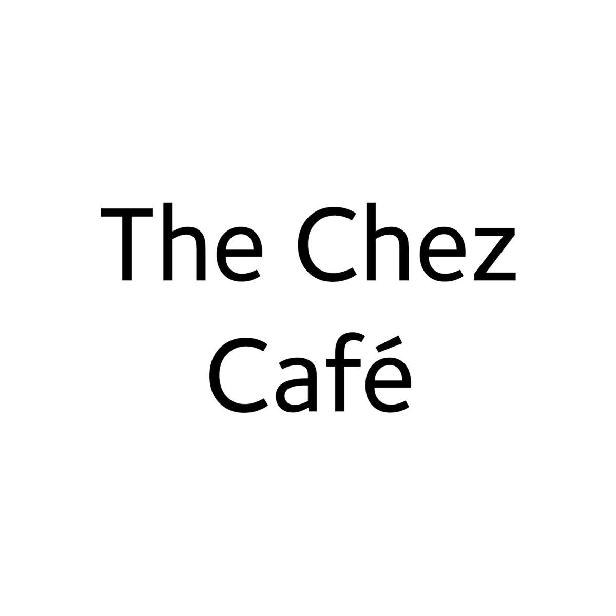 The Chez Café